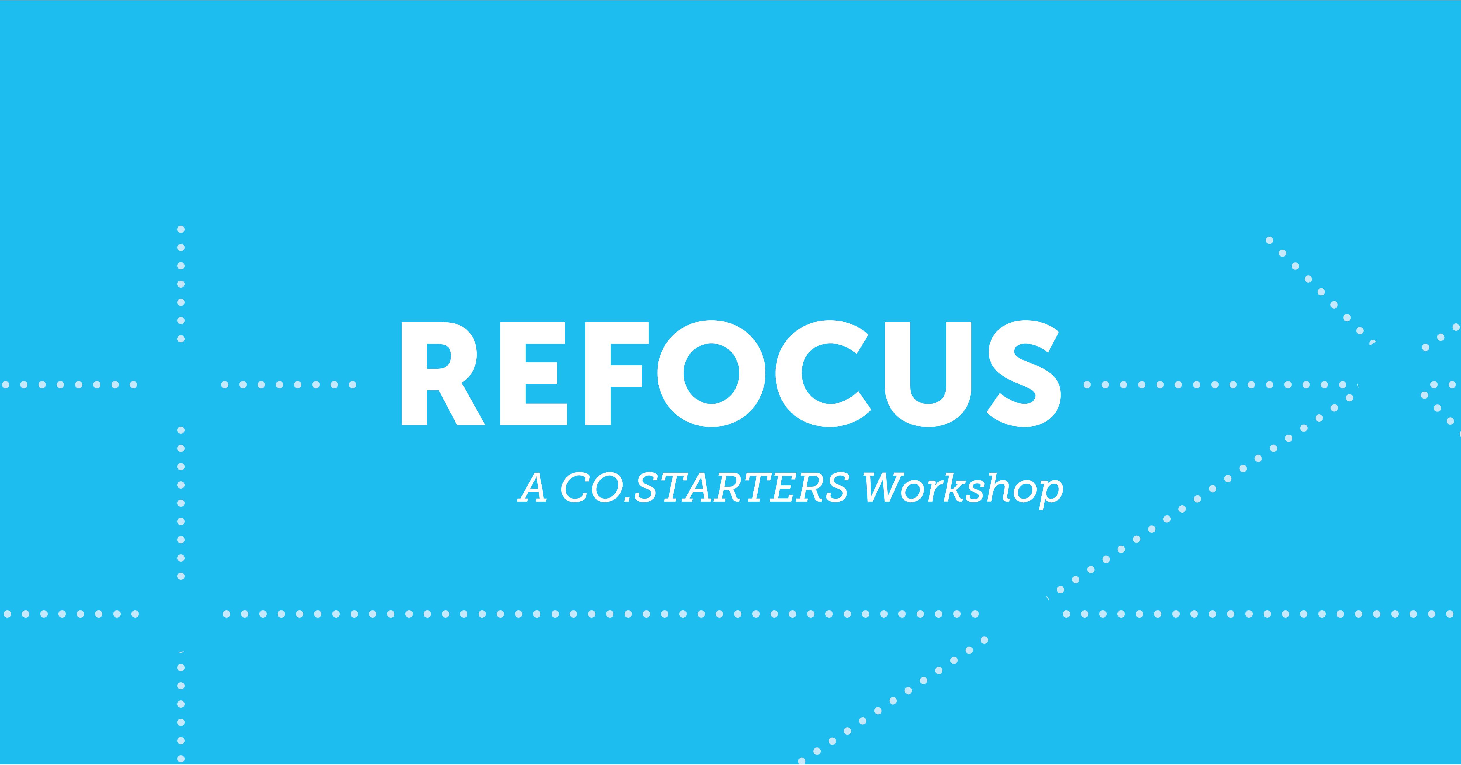 REFOCUS: A CO.STARTERS Workshop